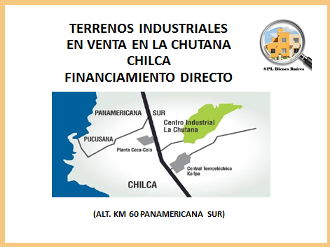 Lotes industriales la chutana chilca 2616 m² c/u $110 m² financ. directo